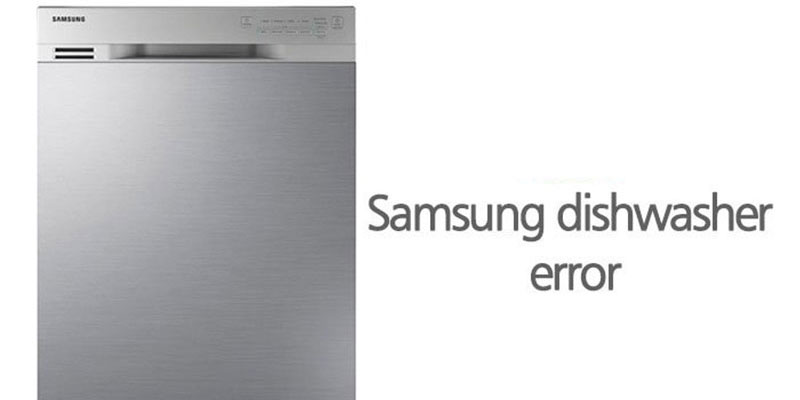 کدهای خطا و ارور ماشین ظرفشویی سامسونگ