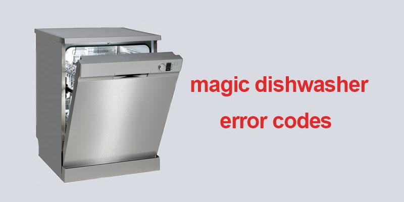 کدهای خطا ماشین ظرفشویی مجیک